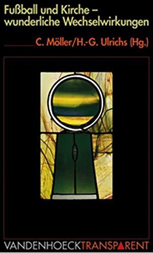 9783525018194: Fussball und Kirche: Wunderliche Wechselwirkungen (TRANSPARENT)