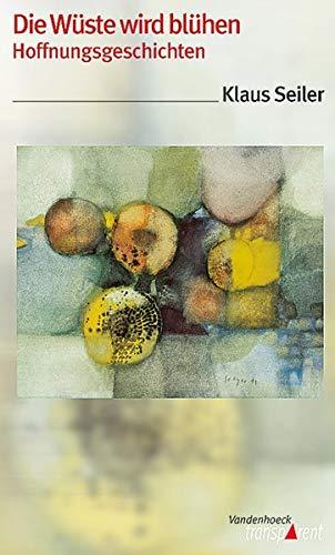 9783525018286: Vandenhoeck Transparent, Bd.62, Die Wüste wird blühen