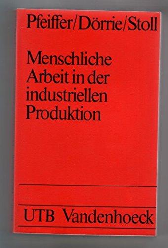 9783525031117: Menschliche Arbeit in der industriellen Produktion (Uni-Taschenbucher ; 682 : Wirtschaftswissenschaft, Betriebswirtschaftslehre)