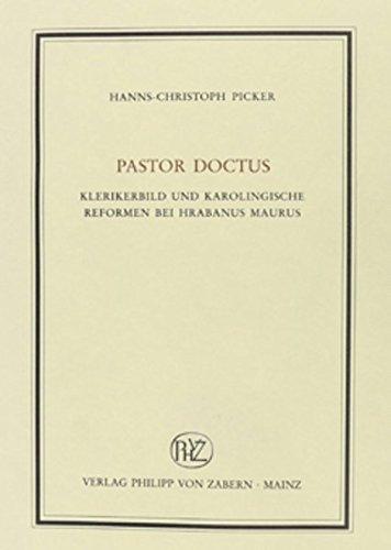 9783525100219: Pastor Doctus: Klerikerbild und Karolingische Reformen bei Hrabanus Maurus (VEROFFENTLICHUNGEN DES INST.FUR EUROPAISCHE GESCHICHTE MAINZ)
