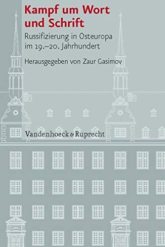 9783525101223: Kampf um Wort und Schrift: Russifizierung in Osteuropa im 19.-20. Jahrhundert (Veroffentlichungen Des Instituts Fur Europ'ische Geschichte Mainz - Beihefte) (German Edition)