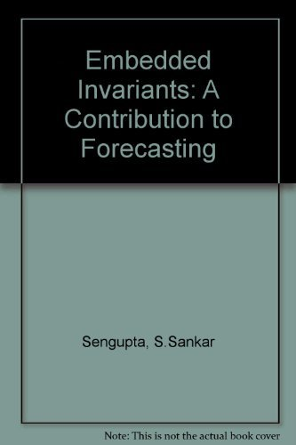 Embedded invariants : a contribution to forecasting. Angewandte Statistik und Ökonometrie ; H. 6 - Sengupta, S. Sankar and Gee-Kin Yeo