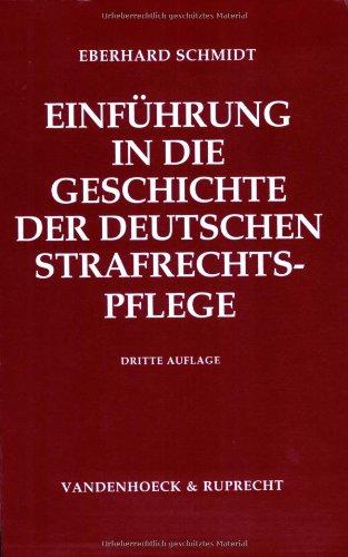 9783525181157: Einfuhrung in die Geschichte der deutschen Strafrechtspflege (JURISPRUDENZ IN EINZELDARSTELLUNGEN)