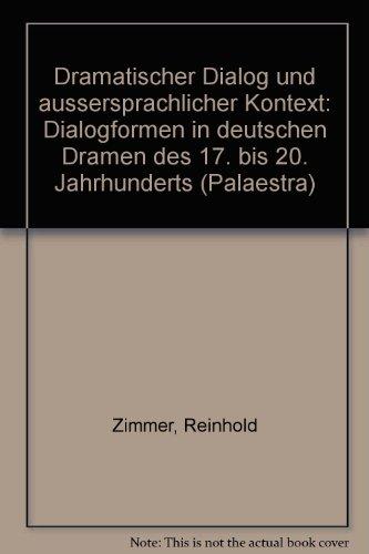 9783525205457: Dramatischer Dialog und aussersprachlicher Kontext: Dialogformen in deutschen Dramen des 17. bis 20. Jahrhunderts (Palaestra) (German Edition)