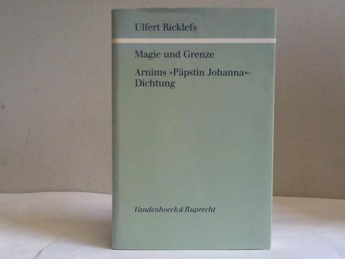 9783525205587: Magie und Grenze: Arnims Päpstin Johanna-Dichtung : mit einer Untersuchung zur poetologischen Theorie Arnims und einem Anhang unveröffentlichter Texte (Palaestra)