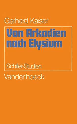 9783525207475: Von Arkadien nach Elysium: Schiller-Studien