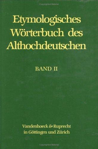 Etymologisches Wörterbuch des Althochdeutschen: Etymologisches Wörterbuch des ...