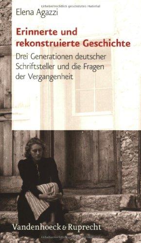 9783525208380: Erinnerte Und Rekonstruierte Geschichte: Drei Generationen Deutscher Schriftsteller Und Die Fragen Der Vergangenheit
