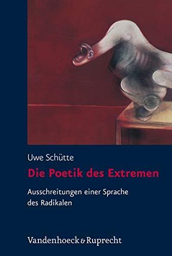 9783525208458: Die Poetik des Extremen: Ausschreitungen einer Sprache des Radikalen (Chateau Gaillard) (German Edition)