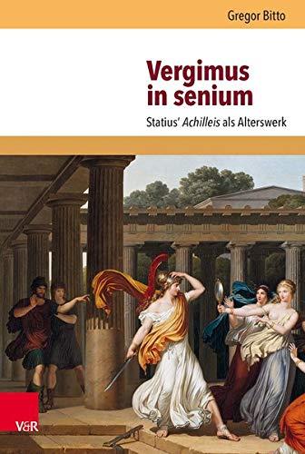 9783525208717: Vergimus in Senium: Statius' Achilleis ALS Alterswerk (Hypomnemata) (German Edition)