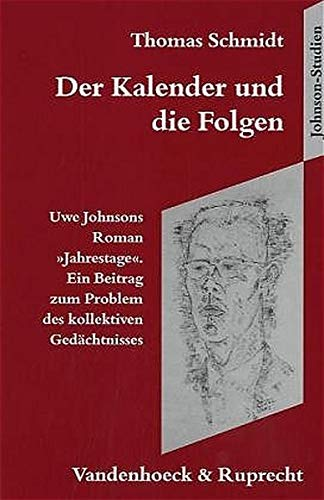 9783525209431: Der Kalender Und Die Folgen: Uwe Johnsons Roman Jahrestage. Ein Beitrag Zum Problem Des Kollektiven Gedachtnisses (Orbis Biblicus Et Orientalis)