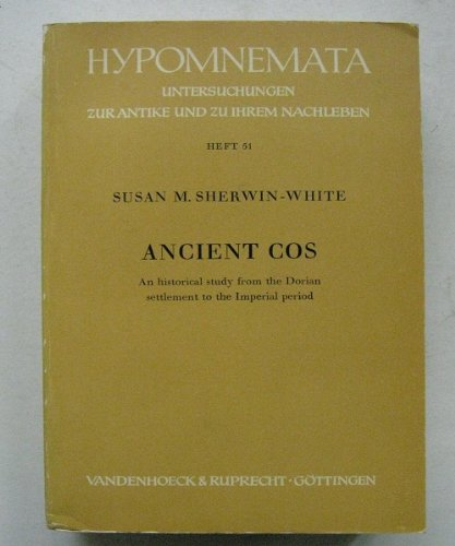 Ancient Cos: An Historical Study from the Dorian Settlement to the Imperial Period (Hypomnemata): ...