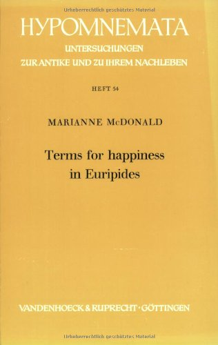 9783525251492: Terms for happiness in Euripides (Hypomnemata ; Heft 54)