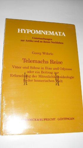 9783525252215: Telemachs Reise: V�ter und S�hne in Ilias und Odyssee oder ein Beitrag zur Erforschung der M�nnlichkeitsideologie in der homerischen Welt (Hypomnemata)