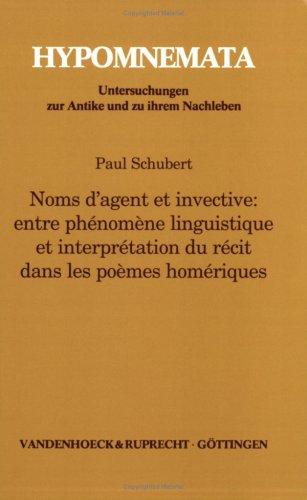 9783525252307: Noms D'agent Et Invective: Entre Phenomene Linguistique Et Interpretation Du Recit Dans Les Poemes Homeriques (Abhandlungen Zur Musikgeschichte)