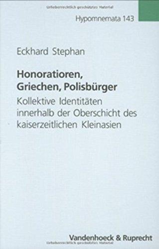 9783525252420: Honoratioren Griechen Polisburger: Kollektive Identitaten Innerhalb Der Oberschichte Des Kaiserzeitlichen Kleinasien (Hypomnemata) (German Edition)