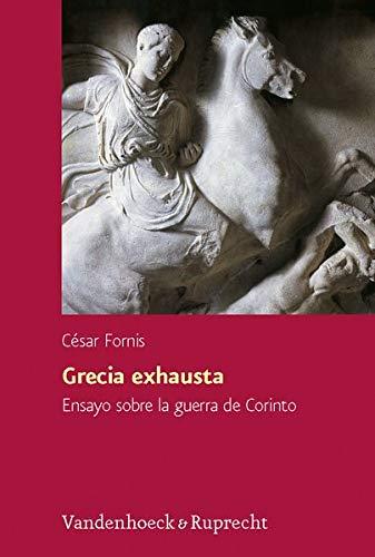 9783525252864: Grecia exhausta: Ensayo sobre la guerra de Corinto (395-386 a.C.) (Hypomnemata)