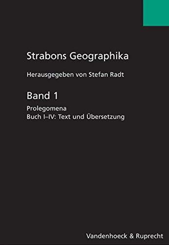 9783525259504: Strabons Geographika. Mit Übersetzung und Kommentar / Strabons Geographika Band 1: Prolegomena. Buch I-IV: Text und Übersetzung: Bd. 1