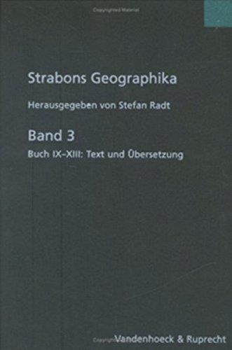 9783525259528: Strabons Geographika. Mit Übersetzung und Kommentar / Strabons Geographika Band 3: Buch IX-XIII: Text und Übersetzung