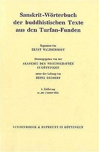 Sanskrit-Woerterbuch Der Buddhistischen Texte Aus Den Turfan-Funden: Ernst Waldschmidt (Begonnen);