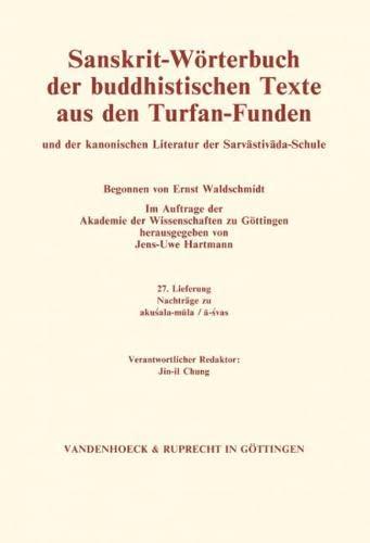 Sanskrit-Wörterbuch der buddhistischen Texte aus den Turfan-Funden. Lieferung 27: Jens-Uwe ...