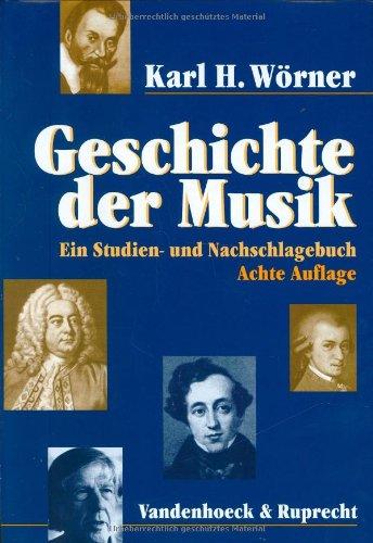 9783525278116: Geschichte der Musik: Ein Studien- und Nachschlagebuch (German Edition)