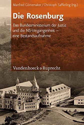 9783525300466: Die Rosenburg: Das Bundesministerium der Justiz und die NS-Vergangenheit - eine Bestandsaufnahme