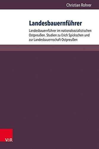 9783525300978: Landesbauernführer: Band 1: Landesbauernführer im nationalsozialistischen Ostpreußen. Studien zu Erich Spickschen und zur Landesbauernschaft ... (1933-1945). Personenlexikon: 1-2