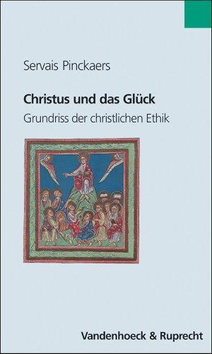 9783525301425: Christus und das Glück: Grundriss der christlichen Ethik (Orbis Biblicus Et Orientalis)
