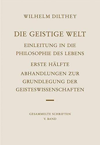 Die geistige Welt (Wilhelm Dilthey. Gesammelte Schriften): Vandenhoeck & Ruprecht