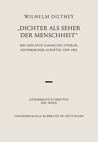 9783525303276: Dichter als Seher der Menschheit (Wilhelm Dilthey. Gesammelte Schriften)