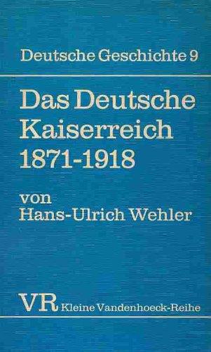 Das Deutsche Kaiserreich : 1871 - 1918.: Hans-Ulrich Wehler