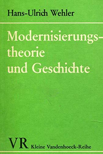 Modernisierungs-theorie und Geschichte: Wehler, Hans-Ulrich