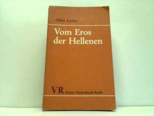 Vom Eros der Hellenen (Kleine Vandenhoeck-reihe): Albin Lesky