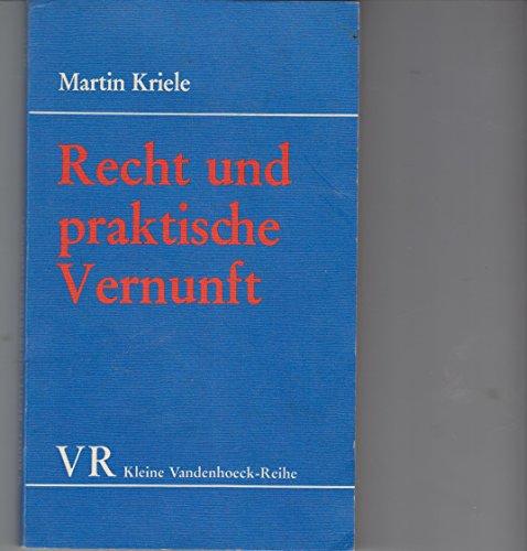 Recht und praktische Vernunft. Kleine Vandenhoeck-Reihe , 1453