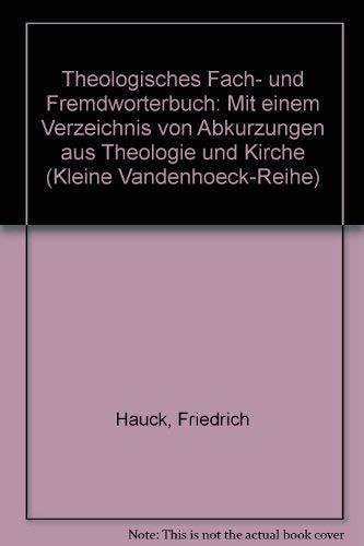Theologisches Fach- und Fremdworterbuch: Mit einem Verzeichnis: Hauck, Friedrich