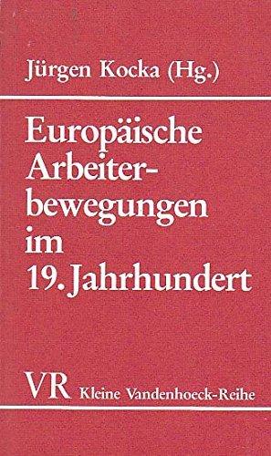 Europäische Arbeiterbewegungen im 19. Jahrhundert.: Kocka, Jürgen