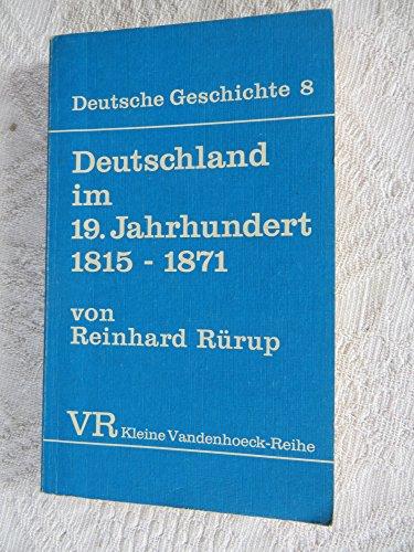 Deutschland im 19. Jahrhundert, 1815-1871 (Deutsche Geschichte) (German Edition): Rurup, Reinhard