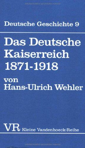 Das Deutsche Kaiserreich 1871-1918 (KLEINE VANDENHOECK REIHE): Hans-Ulrich Wehler