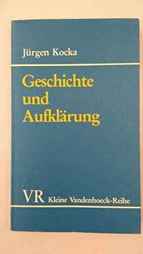 9783525335536: Geschichte und Aufklärung: Aufsätze (Kleine Vandenhoeck-Reihe)