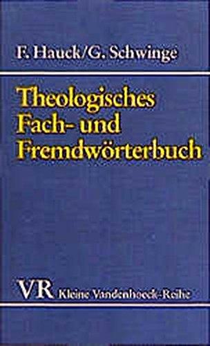Theologisches Fach- und Fremdwörterbuch.: Hauck, Friedrich / Schwinge, Gerhard