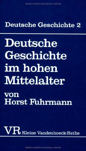 9783525335895: Deutsche Geschichte im hohen Mittelalter: Von der Mitte des 11. bis zum Ende des 12. Jahrhunderts (KLEINE VANDENHOECK REIHE)