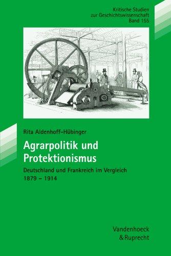 9783525351369: Agrarpolitik Und Protektionismus: Deutschland Und Frankreich Im Vergleich 1879-1914 (Berichte Und Studien)