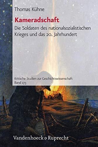 9783525351543: Kameradschaft: Die Soldaten Des Nationalsozialistischen Krieges Und Das 20. Jahrhundert (Kritische Studien Zur Geschichtswissenschaft)