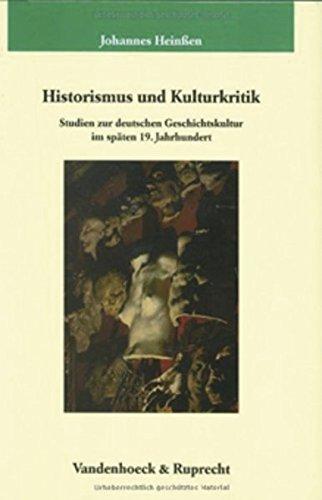 9783525351932: Historismus und Kulturkritik: Studien zur deutschen Geschichtskultur im späten 19. Jahrhundert (Orbis Biblicus Et Orientalis - Series Archaeologica)