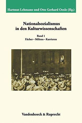 9783525351987: Nationalsozialismus in den Kulturwissenschaften. Band 1: F�cher - Milieus - Karrieren (Veroffentlichungen Des Max-Planck-Instituts Fur Geschichte)