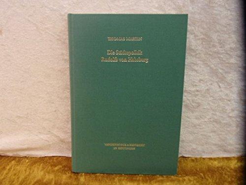 9783525353530: Die St�dtepolitik Rudolfs von Habsburg (Ver�ffentlichungen des Max-Planck-Instituts f�r Geschichte)