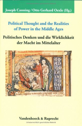 Political Thought and the Realities of Power in the Middle Ages /Politisches Denken und die Wirkl...