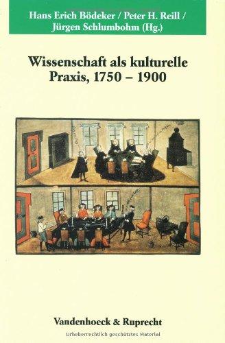 9783525354698: Wissenschaft als kulturelle Praxis 1750-1900 (Veroffentlichungen des Max-Planck-Instituts fur Geschichte)