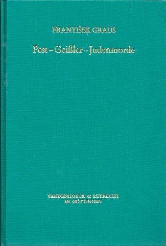 9783525356227: Pest, Geissler, Judenmorde: Das 14. Jahrhundert als Krisenzeit (Ver�ffentlichungen des Max-Planck-Instituts f�r Geschichte)